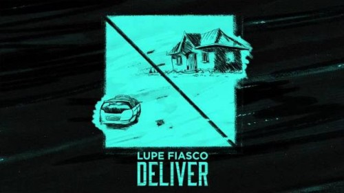 Lupe Fiasco « Deliver », featuring Ty Dolla $ign