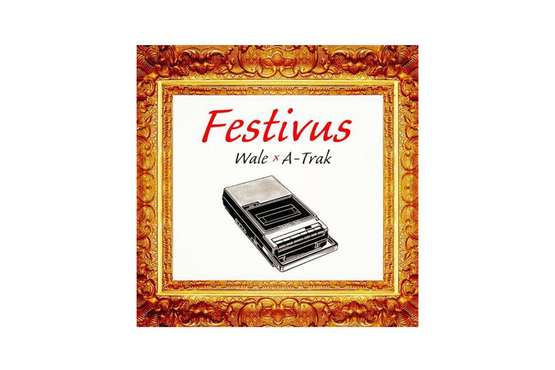 Wale x A-Trak, «Festivus», la mixtape
