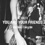 wiz-khalifa-featuring-snoop-dogg-ty-dolla-sign-you-and-your-friends-00