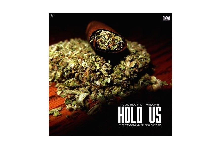 Young Thug & Rich Homie Quan feat. Peewee Longway, « Hold us »