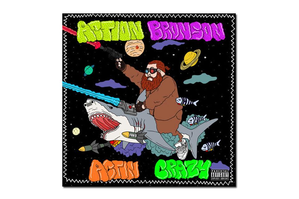 Action Bronson «Actin Crazy»