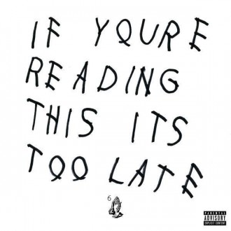 Drake Mixtape if you're reading this it's too late