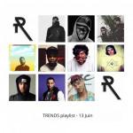 TRENDS playlist 13 juin