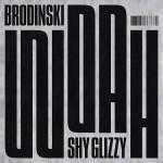 Woah de Brondinski et Shy Glizzy