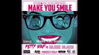 Fetty Wap - Make You Smile