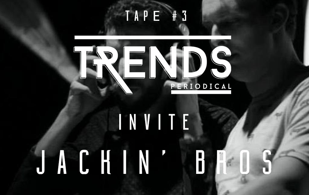 TRENDS invite Jackin Bros pour un minimix exclusif !