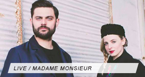Live Madame Monsieur
